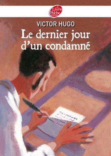 Victor Hugo - Le dernier jour d'un condamné (Classique t. 761) (French Edition)
