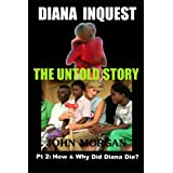 Diana Inquest: How & Why Did Diana Die?by John Morgan