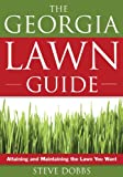 img - for Georgia Lawn Guide: Attaining and Maintaining the Lawn You Want (Guide to Midwest and Southern Lawns) book / textbook / text book
