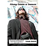 Along Came A Demon ~ Linda Welch