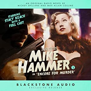Encore for Murder: The New Adventures of Mickey Spillane's Mike Hammer, Vol. 3 | [Max Allan Collins, Mickey Spillane]