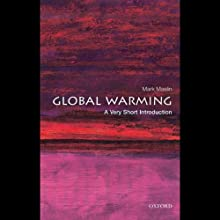 Global Warming: A Very Short Introduction (       UNABRIDGED) by Mark Maslin Narrated by Kevin Pariseau