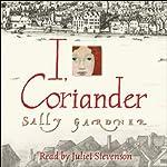 I, Coriander | Sally Gardner
