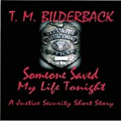 Someone Saved My Life Tonight: A Justice Security Short Story | T.M. Bilderback