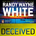 Deceived: A Hannah Smith Novel, Book 2 (       UNABRIDGED) by Randy Wayne White Narrated by Renee Raudman