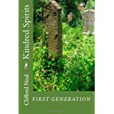 Kindred Spirits: First Generation ~ Clifford Neal