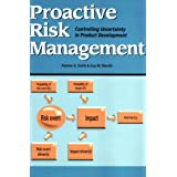 Proactive Risk Management: Controlling Uncertainty in Product Development ~ Preston G. Smith