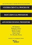 Modern Criminal Procedure, Basic Criminal Procedure and Advanced Criminal Procedure 14th: 2015 Supp (American Casebook Series)