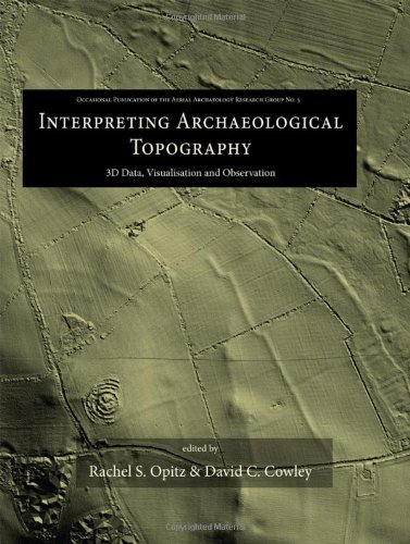 Interpreting Archaeological Topography: 3D Data, Visualisation and Observation