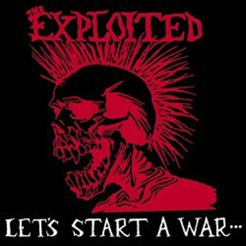 Let's Start A War By The Exploited (2004-04-12)