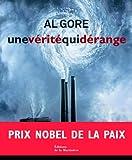 echange, troc Al Gore - Une vérité qui dérange : L'urgence planétaire du réchauffement climatique et ce que nous pouvons faire pour y remédier