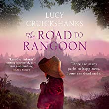 The Road to Rangoon (       UNABRIDGED) by Lucy Cruickshanks Narrated by Leighton Pugh