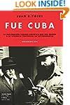 Fue Cuba: La infiltracion cubano-sovi...