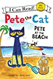 Pete the Cat: Pete at the Beach: My First I Can Read
