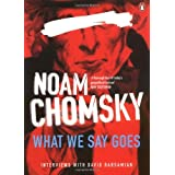What We Say Goes: Conversations on U.S. Power in a Changing Worldby Noam Chomsky