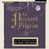 The Poisoned Pilgrim: The Hangman's Daughter, Book 4 | Oliver Pötzsch, Lee Chadeayne (translator)