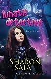Lunatic Detective: Volume 2 (the Lunatic Life Series)