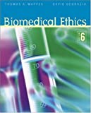 Biomedical Ethics (Biomedical Ethics (Mappes))