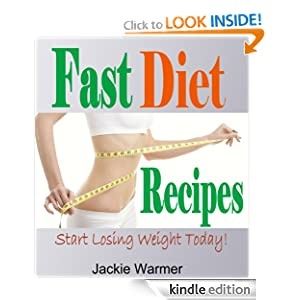 Fast Diet Recipes: Start Losing Weight With Fast Diet Recipes Today! (5 2 Diet Book) Jackie Warmer