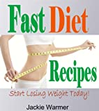 img - for Fast Diet Recipes: Get FAST Weight Loss With Healthy and Tasty Fast Diet Recipes! (5 2 Diet Recipes) book / textbook / text book