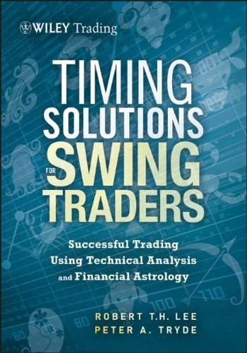 Timing Solutions for Swing Traders: A Novel Approach to Successful Trading Using Technical Analysis and Financial Astrology 1st edition