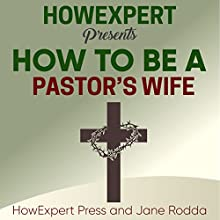 How to Be a Pastor's Wife: Your Step-by-Step Guide to Being a Pastor's Wife Audiobook by  HowExpert Press, Jane Rodda Narrated by Jamie Hershberger