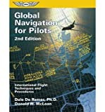 img - for [(Global Navigation for Pilots: International Flight Techniques and Procedures)] [Author: Dale De Remer] published on (June, 1999) book / textbook / text book