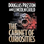 The Cabinet of Curiosities: A Novel (       UNABRIDGED) by Douglas Preston, Lincoln Child Narrated by Jonathan Marosz