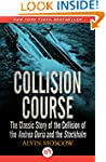 Collision Course: The Classic Story o...