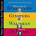 First Thought, Best Thought  by William S. Burroughs, Diane DiPrima, Allen Ginsberg, Anne Waldman Narrated by William S. Burroughs, Diane DiPrima, Allen Ginsberg, Anne Waldman