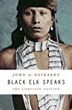 img - for Black Elk Speaks: The Complete Edition by Neihardt, John G. (2014) Paperback book / textbook / text book