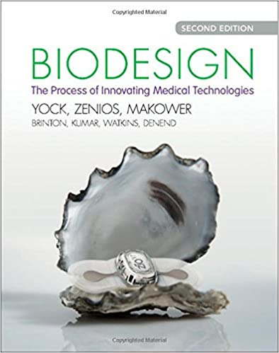 Biodesign: The Process of Innovating Medical Technologies 2nd Edition
