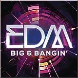 Edm - Big & Bangin' [Explicit]