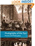 Photographs of the Past: Process and Preservation