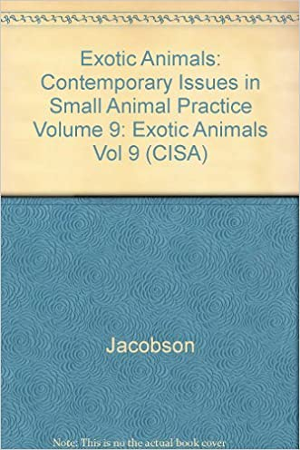 Exotic Animals (Contemporary Issues in Small Animal Practice Volume 9) (Vol 9)