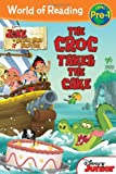 Jake and the Never Land Pirates: The Croc Takes the Cake (Jake and the Never Land Pirates: World of Reading, Level Pre-1)