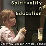 Spirituality in Education: Huang Po's Gobbler of Dregs | Geoffrey Shugen Arnold Sensei