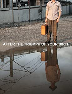 After the Triumph of Your Birth