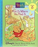 img - for Fun is Where You Find It (Disney's Out & About With Pooh, Vol 8) book / textbook / text book