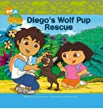 img - for [ Diego's Wolf Pup Rescue (Nick Jr. Go Diego Go! (Simon Spotlight Unnumbered)) ] DIEGO'S WOLF PUP RESCUE (NICK JR. GO DIEGO GO! (SIMON SPOTLIGHT UNNUMBERED)) by Ricci, Christine ( Author ) ON Jul - 01 - 2008 Library Binding book / textbook / text book