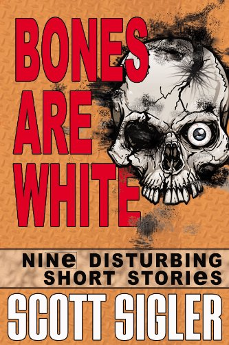 Bones Are White (The Color Series: a collection of Scott Sigler Short Stories Book 2)