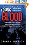 Young Blood: The Inside Story of How...