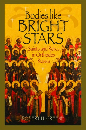Bodies like Bright Stars: Saints and Relics in Orthodox...