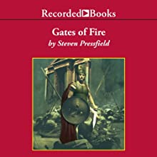 Gates of Fire: An Epic Novel of the Battle of Thermopylae (       UNABRIDGED) by Steven Pressfield Narrated by George Guidall