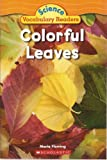 Colorful Leaves (Science Vocabulary Readers (Science Vocabulary Readers)