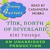 Disney Fairies: Tink, North of Neverland | Kiki Thorpe
