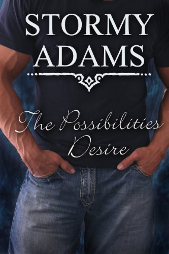 The Possibilities - Desire - A Collection of Short Stories by Stormy Adams