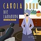 Die Laughing: The Daisy Dalrymple Mysteries, Book 12 Hörbuch von Carola Dunn Gesprochen von: Lucy Rayner