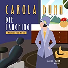 Die Laughing: The Daisy Dalrymple Mysteries, Book 12 Audiobook by Carola Dunn Narrated by Lucy Rayner