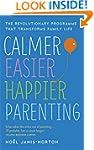 Calmer, Easier, Happier Parenting: Th...